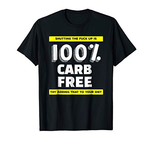 Shutting The F Up is Carb Free Shirt