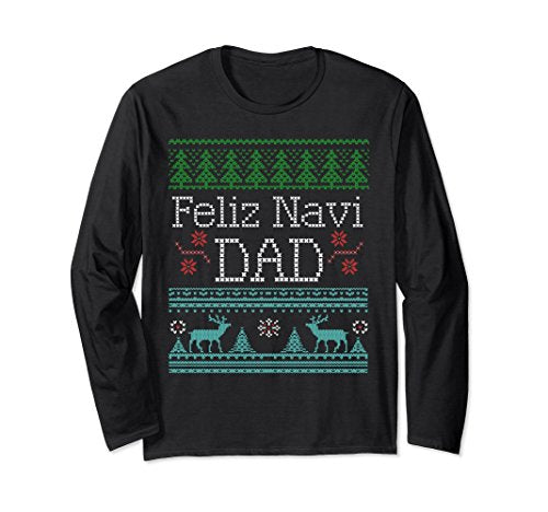 Feliz Navi Dad - Funny Christmas Pun Long Sleeve Shirt for Dads