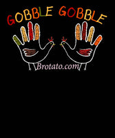 Gobble Gobble Hand Turkeys Funny Thanksgiving Holiday Dinner Shirt for Women