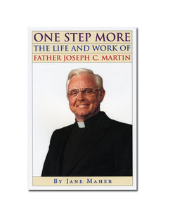One Step More The Life and Work of Father Joseph C. Martin by Jane Maher