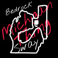 Bedrock Sway- Michigan Thing Freestyle
