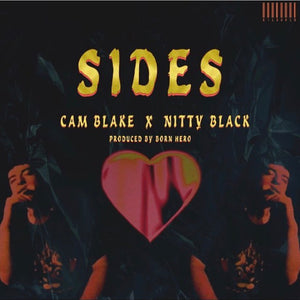 Cam Blake- Sides (ft. Nitty Black) (prod. Born Hero)