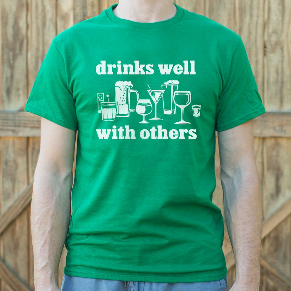 Drinks Well With Others T-Shirt (Mens)
