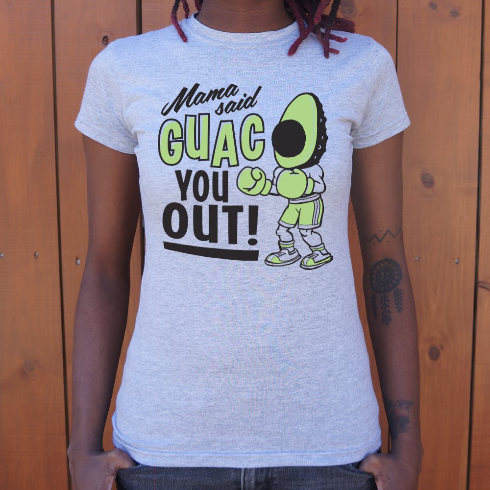 Mama Said Guac You Out T-Shirt (Ladies)