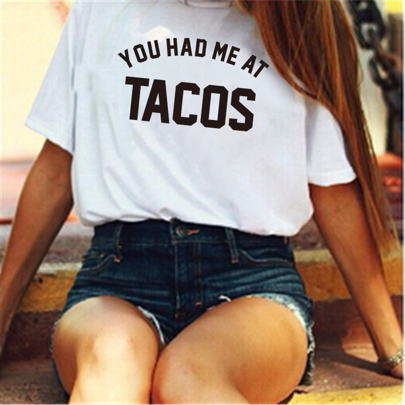 EAST KNITTING CD-H1295 YOU HAD ME AT TACOS Lover Tshirt Women Punk t-shirt  Letters Print Shirt Tee Women's Funny T-Shirt