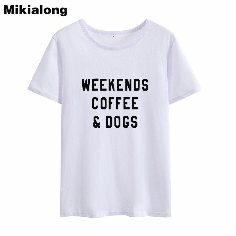 Mikialong Weekend Coffee Dogs Funny T Shirts Women 2018 Casual Tumblr Women Tshirt Top Black White Loose Tee Shirt Femme