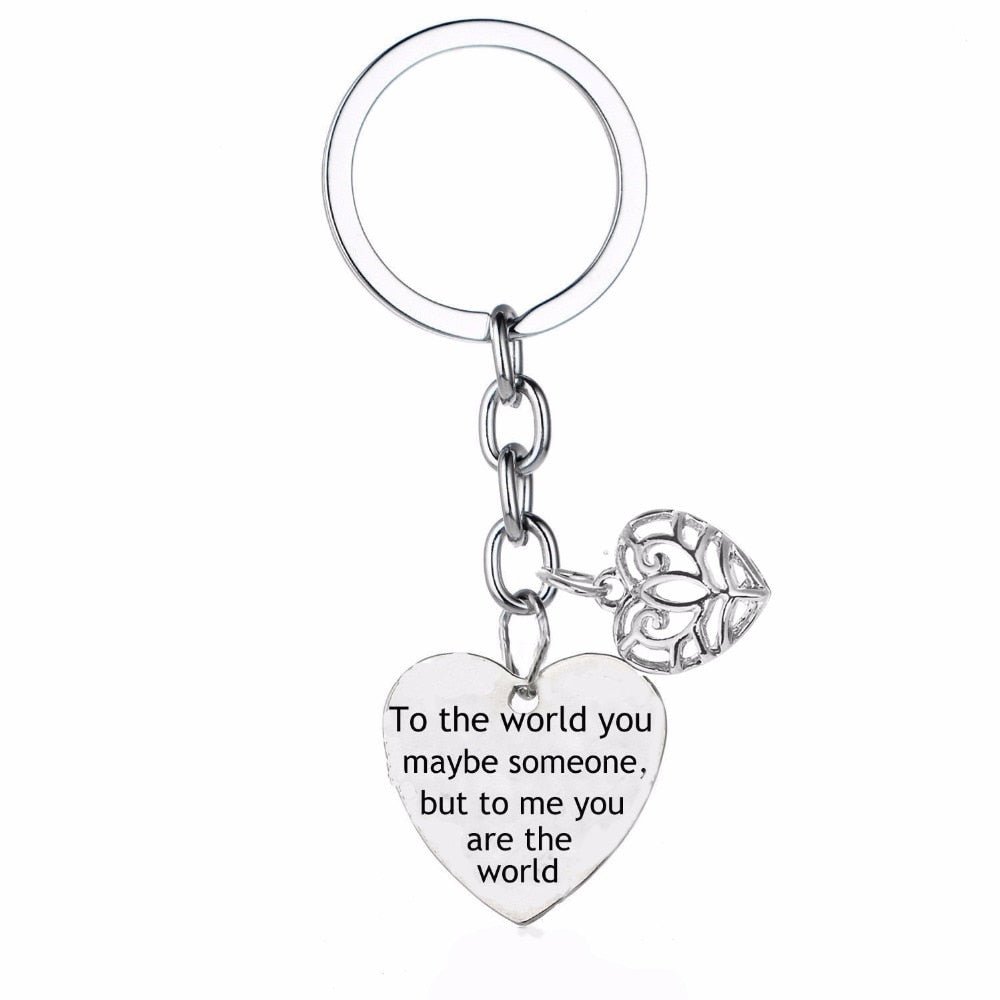 Engraved To The World You May Be Someone Keychain Love Heart Charms Keyring Gifts For Women Men Lovers Couples Family Jewelry