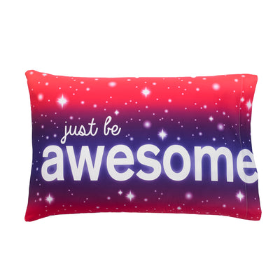 Just Be Awesome Pillowcase