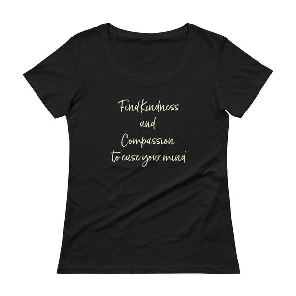 Ladies' Scoopneck T-Shirt - Find Kindness and Compassion to Ease Your Mind