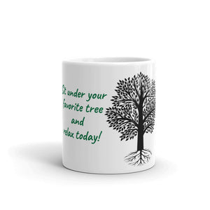 Mug - Sit Under your Favorite Tree (11 oz)