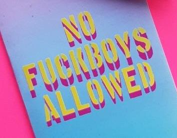 No Fuckboys Allowed