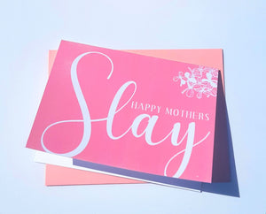 Happy Mothers SLAY (Mothers Day Card)