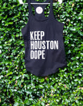 Keep Houston Dope Tank Top