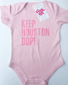 KEEP HOUSTON DOPE ONESIE