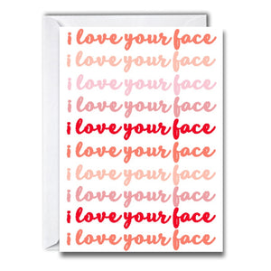 I Love Your Face Greeting Card