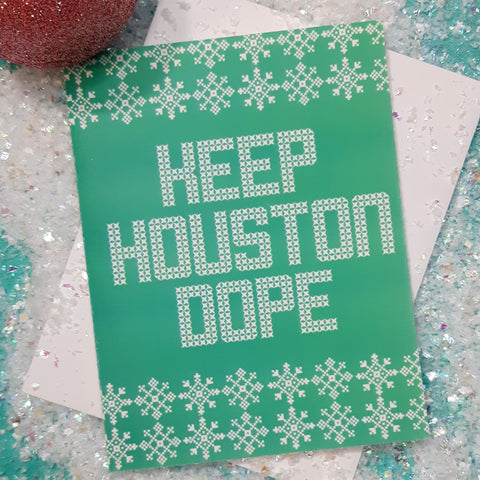 Keep Houston Dope Greeting Card