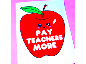 Pay Teachers More Greeting Card
