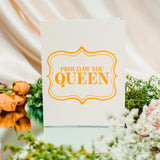 Proud of You Queen Greeting Card