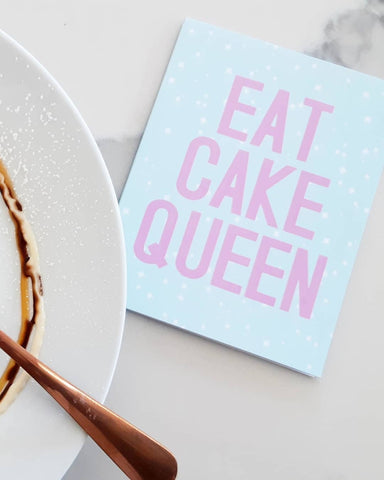 """EAT CAKE QUEEN"" Greeting Card"