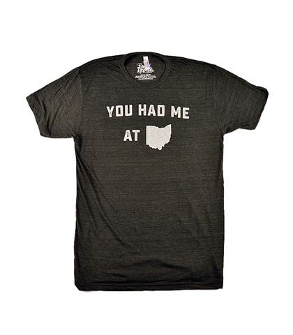 You Had Me at Ohio - Unisex