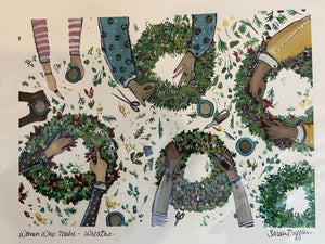Sarah Duggan Creative Works Print - Women Who Make wreaths