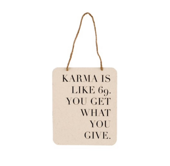 indaba-Karma is Like 69 Sign