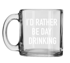 I'd Rather be Day Drinking Mug