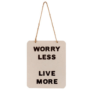 Worry Less Sign
