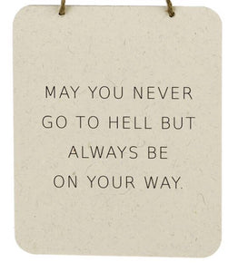 May You Never Go To Hell Sign