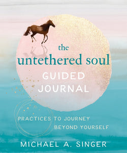 The Untethered Soul — Guided Journal