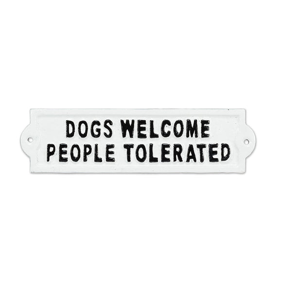Dogs Welcome Iron Sign