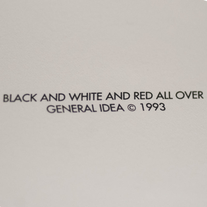 "GENERAL IDEA ""BLACK, WHITE & RED ALL OVER"" 1993"