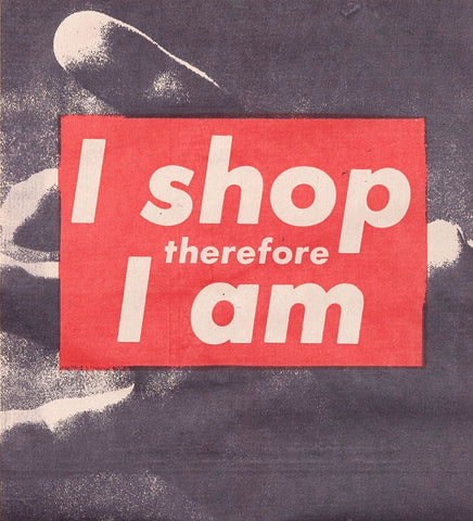 "BARBARA KRUGER ""I SHOP THEREFORE"" MULTIPLE BLK, 1990"