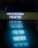 "JENNY HOLZER ""HERE IS NO WORK"" PHOTO, 1999"