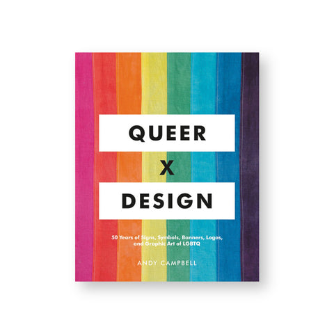 "Book cover with vertical bands of eight colors making a rainbow with the words ""queer"" and ""design"" in white fields and black sans serif letters with an x between the two fields"