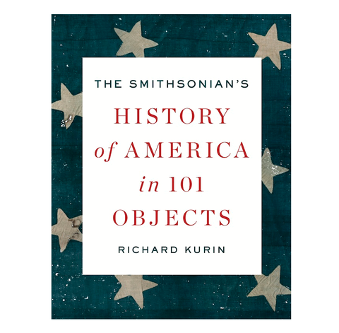 History of America in 101 Objects Hardcover