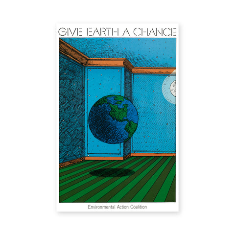 "Poster featuring a colorful drawing of a blue room with a green floor, earth globe floating in the air. On the top line reads in black font ""Give Earth A Chance""; the bottom line ""Environmental Action Coalition""."