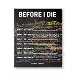 "Black book cover with white title at in sans serif font at top with several lines of the worlds ""before I die I want to"" in white with a blank space after. These lines are surrounded with colorful words and sentences in a variety of handwriting styles"