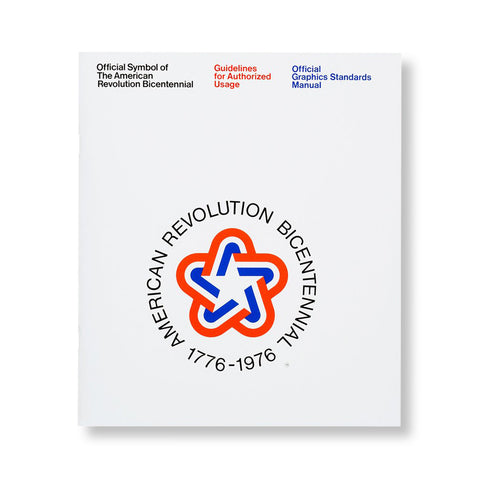 "White book cover with logo with red white and blue bands formed around angles creating a star. In a circle around the logo is printed ""American Revolution Bicentennial 1776 - 1976"" Title information in black red and blue sans serif printing at top"