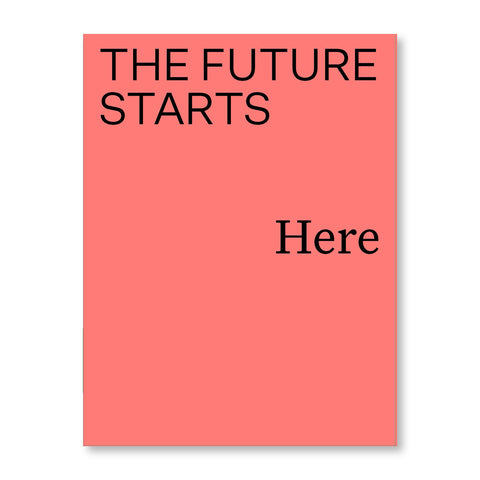 Simple book cover in salmon color with black title the future starts in san sarif font on top and the word here in serif font in the middle
