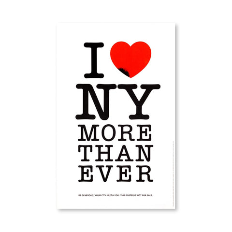 "White poster featuring an altered version of the iconic ""I HEART NY"" graphic.  The letter ""I"" to the left of a red heart with a small black cavity encroaching on its lower left edge, stacked above ""NY,"" ""MORE,"" ""THAN,"" ""EVER."" Small text below reads ""Be generous. Your City needs you. This poster is not for sale."" All text in a black, serif typewriter font."