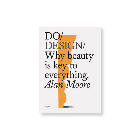 Do Design: Why Beauty Is Key to Everything