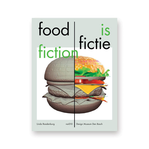 "Light gray book cover with computer rendered hamburger in a white field, divided by a black line with the title words ""food is fictie fiction"" in green and black lowercase letters on top"