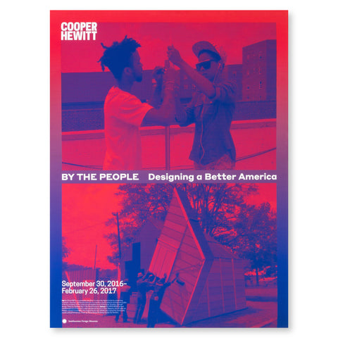 "A poster with two red and blue hued photographs of people building. The Cooper Hewitt logo and the title of the exhibition ""By the People Designing a Better America."" The edges around the photographs is a red to blue gradient."