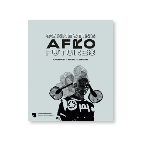 Connecting Afro Futures book cover with bold text against a pale, gray-blue background, with a black line illustration of a person with a sculptural hair style at the bottom of the page.