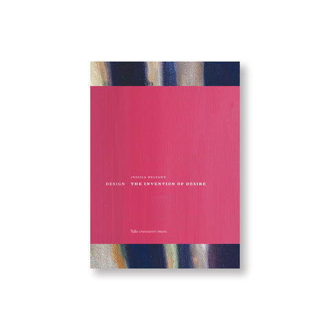 Rectangular book cover featuring an abstract painting detail, with a horizontal pink band covering most of the painting. Small text overlaid reads: Design: The Invention of Desire.