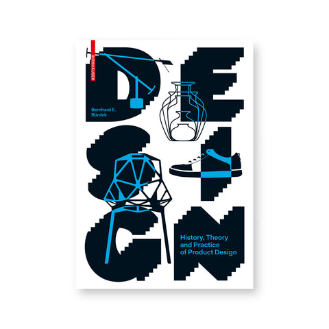 On a white cover the word Design is all-caps, two letters per line, in thick, stepped-back letters, with superimposed drawings of iconic products; desk lamp, vase, sneaker, chair in blue lines over the black lettering which become black lines over white areas. Additional title and author information are in blue over black lettering.
