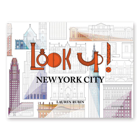 "Book cover with an outline image of New York's most iconic buildings featured on the white background. Orange ""Look Up"" title is designed from construction elements such as an arch and Corinthian column."