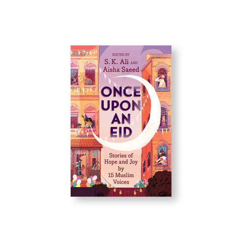 Once Upon an Eid book cover featuring a warm illustration of two three story buildings covered in celebration decorations with people leaning out of the windows. A large crescent moon at the center of the illustration cups the title text.