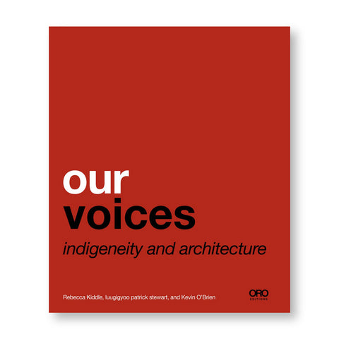 Red minimalistic cover features the title and subtitle in the lower part centered to the right in white and black font: our voices indigeneity and architecture.